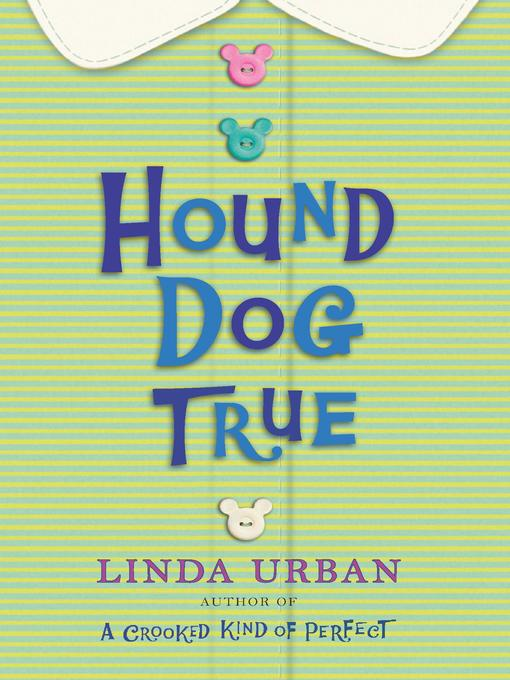 Title details for Hound Dog True by Linda Urban - Wait list